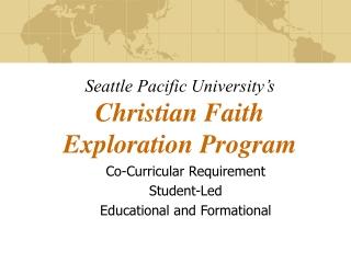 Seattle Pacific University's Christian Faith  Exploration Program