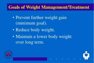 Goals of Weight Management/Treatment