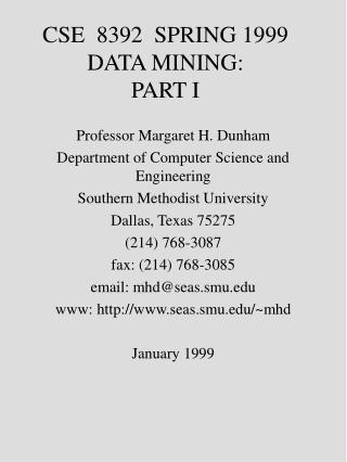 CSE  8392  SPRING 1999 DATA MINING:                                   PART I