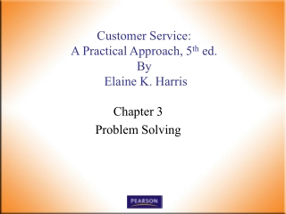 Customer Service:  A Practical Approach, 5 th  ed. By    Elaine K. Harris