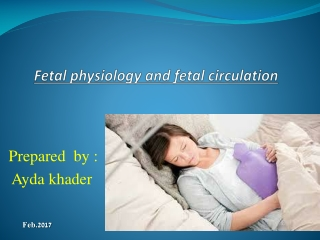 Fetal physiology and fetal circulation