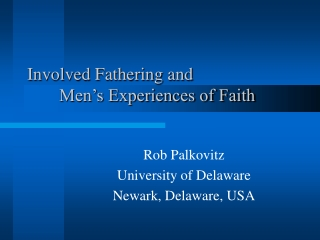Involved Fathering and  Men's Experiences of Faith