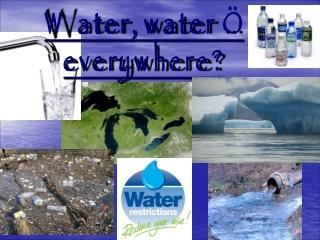 Water, water … everywhere?