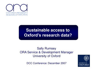 Sally Rumsey ORA Service & Development Manager University of Oxford DCC Conference: December 2007