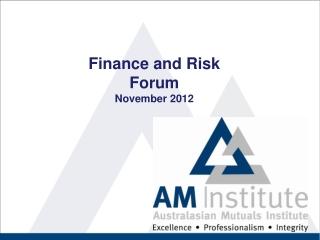Finance and Risk  Forum November 2012