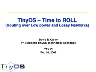 TinyOS – Time to ROLL (Routing over Low power and Lossy Networks)