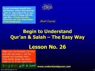 Short Course  Begin to Understand  Qur'an & Salah – The Easy Way Lesson No. 26