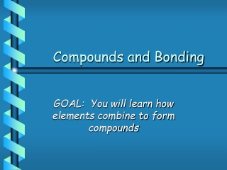 Compounds and Bonding