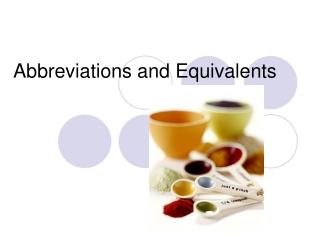 Abbreviations and Equivalents
