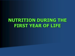 NUTRITION DURING THE FIRST YEAR OF LIFE