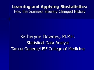 Learning and Applying Biostatistics: How the Guinness Brewery Changed History