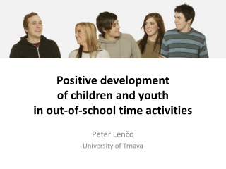 Positive development  of children and youth  in out-of-school time activities
