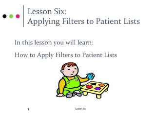 Lesson Six:  Applying Filters to Patient Lists