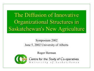 The Diffusion of Innovative Organizational Structures in Saskatchewan'sNew Agriculture