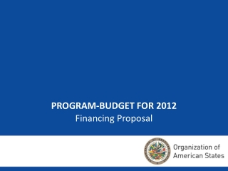 PROGRAM-BUDGET FOR 2012 Financing Proposal