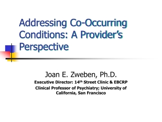 Addressing Co-Occurring Conditions: A Provider's Perspective