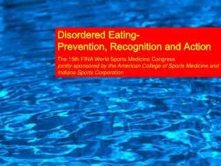 Disordered Eating-            Prevention, Recognition and Action