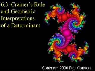 6.3  Cramer's Rule and Geometric Interpretations of a Determinant
