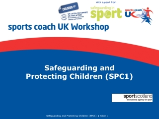 Safeguarding and  Protecting Children (SPC1)