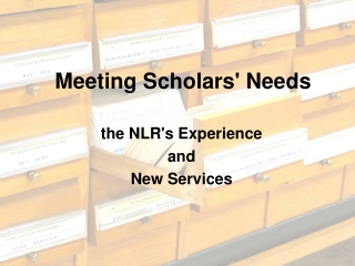 Meeting Scholars' Needs