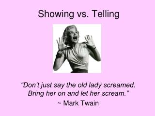 Showing vs. Telling