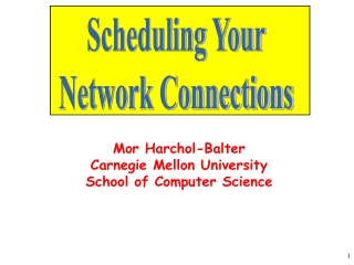 Mor Harchol-Balter Carnegie Mellon University School of Computer Science
