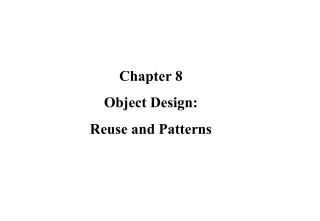 Chapter 8 Object Design: Reuse and Patterns