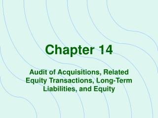 Audit of Acquisitions, Related Equity Transactions, Long-Term Liabilities, and Equity