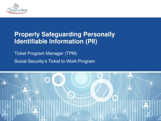 Properly Safeguarding Personally Identifiable Information (PII)