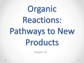 Organic Reactions: Pathways to New Products