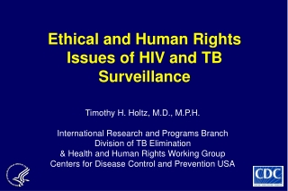 Ethical and Human Rights Issues of HIV and TB Surveillance