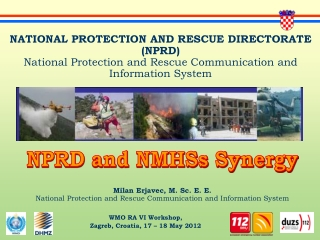 Milan Erjavec, M. Sc. E. E. National Protection and Rescue Communication and Information System