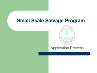 Small Scale Salvage Program