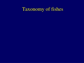 Taxonomy of fishes