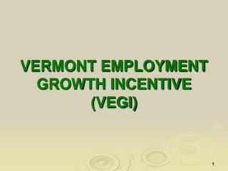 VERMONT EMPLOYMENT GROWTH INCENTIVE (VEGI)