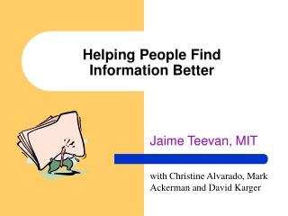 Helping People Find  Information Better
