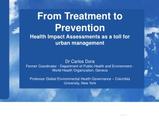 From Treatment to Prevention Health Impact Assessments as a toll for urban management
