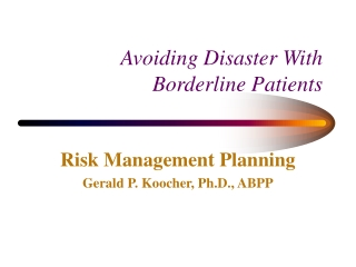 Avoiding Disaster With Borderline Patients