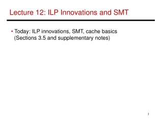 Lecture 12: ILP Innovations and SMT