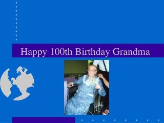 Happy 100th Birthday Grandma