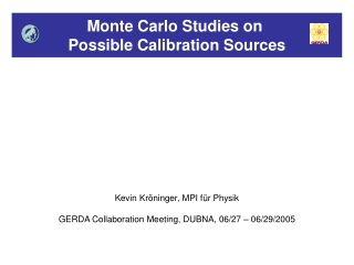 Monte Carlo Studies on  Possible Calibration Sources