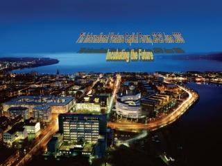 7th International Venture Capital Forum, 28-29 June 2006 Incubating the Future