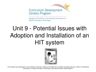 Unit 9 - Potential Issues with Adoption and Installation of an HIT system