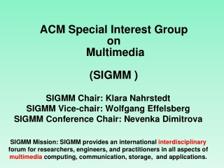 ACM Special Interest Group  on  Multimedia  (SIGMM )