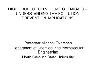 HIGH PRODUCTION VOLUME CHEMICALS – UNDERSTANDING THE POLLUTION PREVENTION IMPLICATIONS