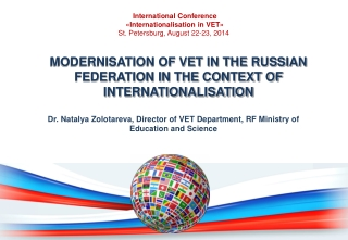 MODERNISATION OF VET IN THE RUSSIAN FEDERATION IN THE CONTEXT OF INTERNATIONALISATION