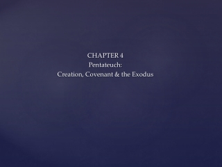 CHAPTER 4 Pentateuch: Creation, Covenant & the Exodus