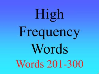 High Frequency Words Words 201-300