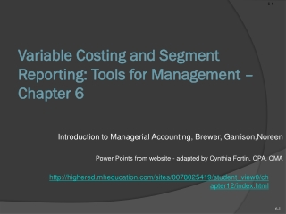 Variable Costing and Segment Reporting: Tools for Management – Chapter 6