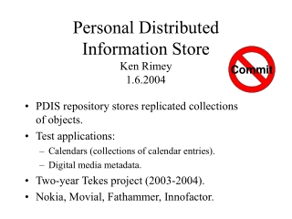Personal Distributed Information Store Ken Rimey 1.6.2004